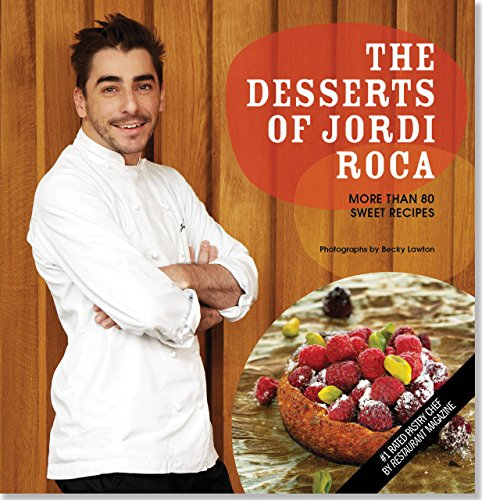 The Desserts of Jordi Roca: Over 80 Dessert Recipes Conceived in EL CELLER DE CAN ROCA from Peter Pauper Press, Inc
