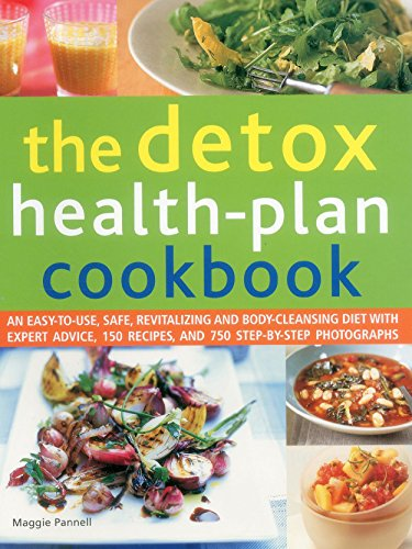The Detox Health-Plan Cookbook: An Easy-To-Use, Safe, Revitalizing and Body-Cleansing Diet with Expert Advice, 150 Recipes, and 750 Step-By-Step Photographs from Southwater Publishing