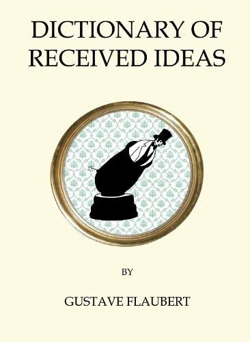 The Dictionary of Received Ideas (Quirky Classics) from Alma Classics