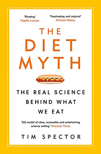 The Diet Myth: The Real Science Behind What We Eat from W&N