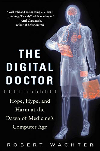 The Digital Doctor: Hope, Hype, and Harm at the Dawn of Medicine's Computer Age from McGraw-Hill Education