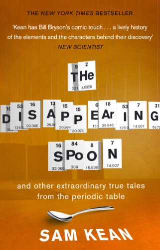 The Disappearing Spoon...and other true tales from the Periodic Table from Black Swan