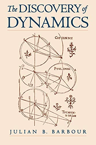 The Discovery of Dynamics: A Study from a Machian Point of View of the Discovery and the Structure of Dynamical Theories from Oxford University Press, USA
