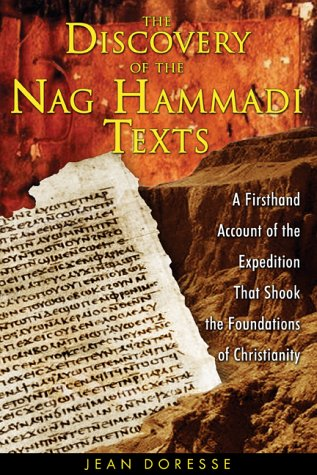 The Discovery of the Nag Hammadi Texts: A Firsthand Account of the Expedition That Shook the Foundations of Christianity from Inner Traditions Bear and Company