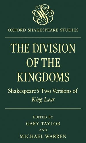 The Division of the Kingdoms: Shakespeare's Two Versions of King Lear (Oxford Shakespeare Studies) from Oxford University Press