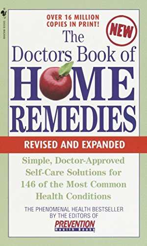The Doctors Book of Home Remedies: Simple, Doctor-Approved Self-Care Solutions for 146 Common Health Conditions (The Bantam Library of Prevention Magazine Health Books) from Bantam