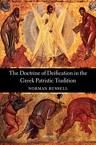 The Doctrine of Deification in the Greek Patristic Tradition (Oxford Early Christian Studies) from Oxford University Press, USA