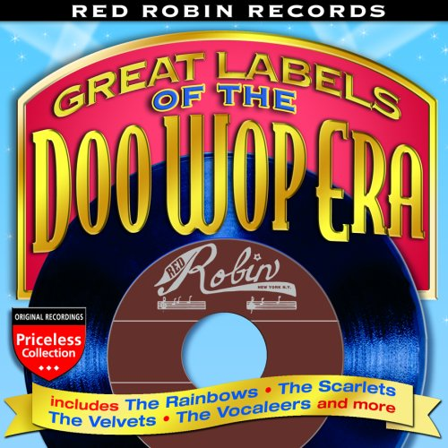 The Doo Wop Era: Red Robin Records from Collectables