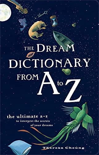 The Dream Dictionary from A to Z: The Ultimate A-Z to Interpret the Secrets of Your Dreams from Harper Element