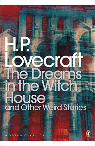 The Dreams in the Witch House and Other Weird Stories from Penguin Classics