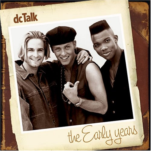 The Early Years - Dc Talk