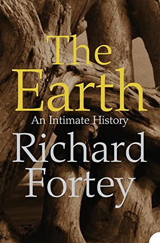 The Earth: An Intimate History from Harper Perennial