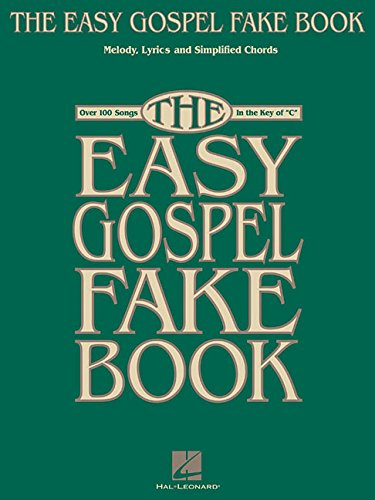 "The Easy Gospel Fake Book: Over 100 Songs in the Key of ""C"" (Fake Books) from Hal Leonard"