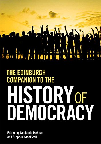 The Edinburgh Companion to the History of Democracy: From Pre-history to Future Possibilities from Edinburgh University Press