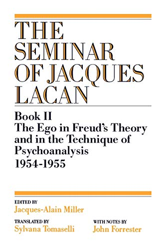 The Ego in Freud's Theory and in the Technique of Psychoanalysis, 1954-1955 (Book II) (The Seminar of Jacques Lacan) (Seminar of Jacques Lacan (Paperback)) from W.W. Norton & Co.