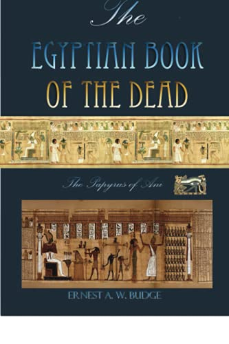 The Egyptian Book Of The Dead: The Papyrus Of Ani from IAP