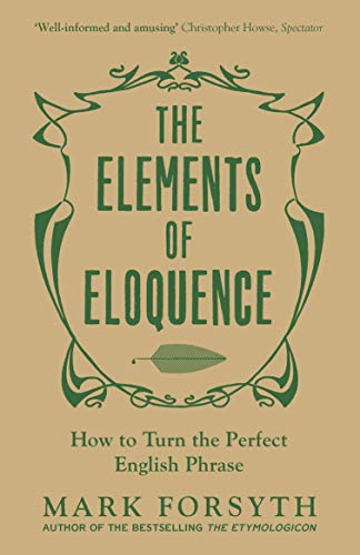 The Elements of Eloquence: How To Turn the Perfect English Phrase from imusti