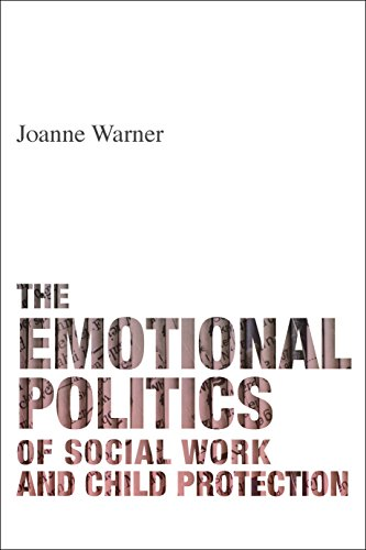 The emotional politics of social work and child protection from Policy Press