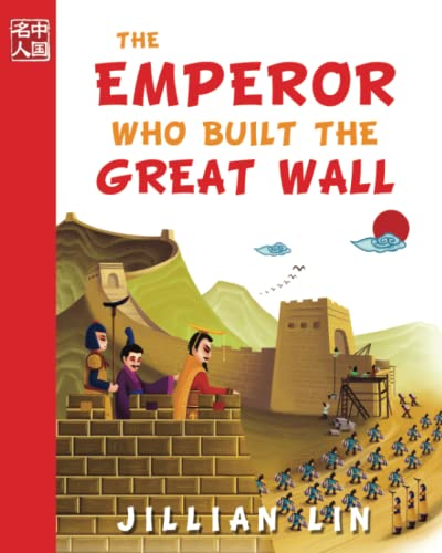 The Emperor Who Built The Great Wall: Volume 1 (Once Upon A Time In China) from CreateSpace Independent Publishing Platform