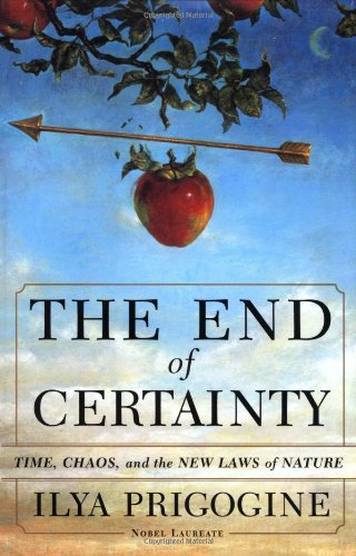 The End of Certainty: Time, Chaos and the New Laws of Nature from The Free Press