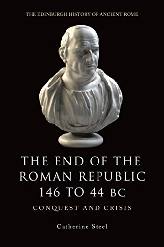 The End of the Roman Republic 146 to 44 BC: Conquest and Crisis (Edinburgh History of Ancient Rome) (The Edinburgh History of Ancient Rome) from Edinburgh University Press