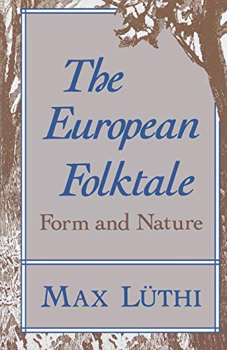 The European Folktale: Form and Nature (Folklore Studies in Translation) from Indiana University Press (IPS)