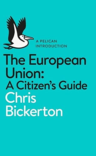 The European Union: A Citizen's Guide from Pelican