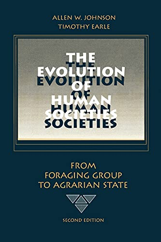 The Evolution of Human Societies: From Foraging Group to Agrarian State: From Foraging Group to Agrarian State, Second Edition from Brand: Stanford University Press