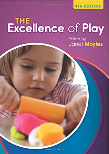The Excellence Of Play (UK Higher Education Humanities & Social Sciences Education) from Open University Press
