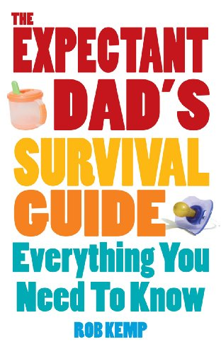 The Expectant Dad's Survival Guide: Everything You Need to Know from Early Learning Centre