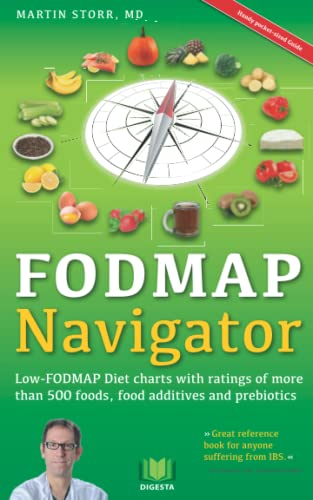 The FODMAP Navigator: Low-FODMAP Diet charts with ratings of more than 500 foods, food additives and prebiotics from Createspace