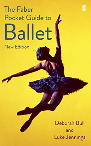 The Faber Pocket Guide to Ballet (Faber Pocket Guides) from Faber & Faber
