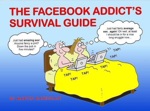 The Facebook Addict's Survival Guide from Silent But Deadly Publications