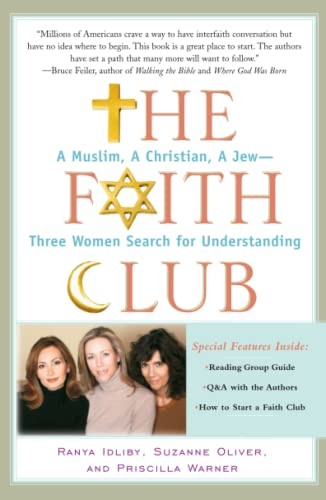 The Faith Club: A Muslim, a Christian, a Jew-- Three Women Search for Understanding from Atria Books