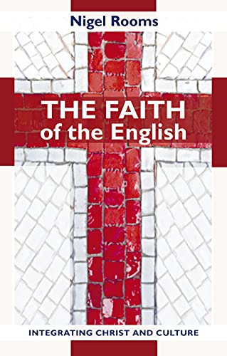 The Faith of the English: Integrating Christ and Culture from SPCK Publishing