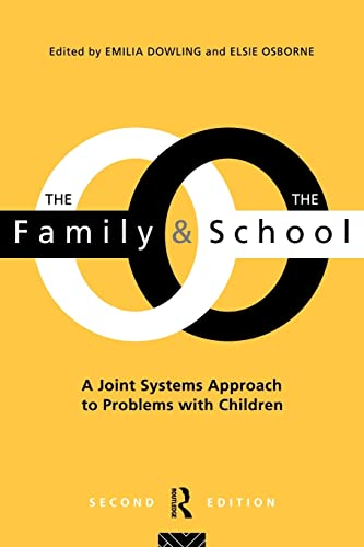 The Family and the School: A joint systems approach to problems with Children from Routledge