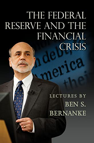 The Federal Reserve and the Financial Crisis from Princeton University Press