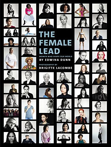 The Female Lead: Women Who Shape Our World from Ebury Press