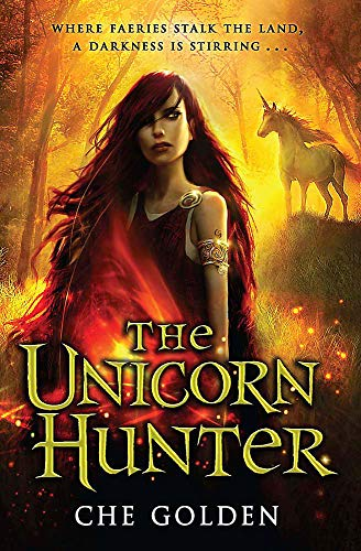 The Feral Child Series: The Unicorn Hunter: Book 2 from Quercus Children's Books