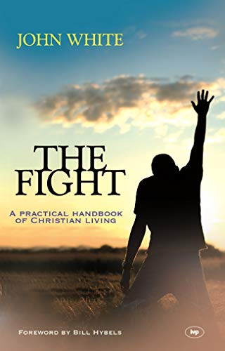 The Fight: A Practical Handbook Of Christian Living from IVP