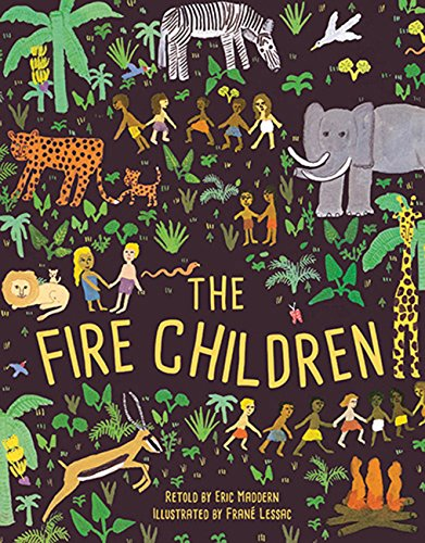 The Fire Children: A West African Folk Tale from Lincoln Children's Books