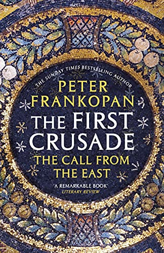 The First Crusade: The Call from the East from Vintage