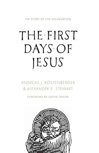 The First Days of Jesus: The Story of the Incarnation from Crossway Books