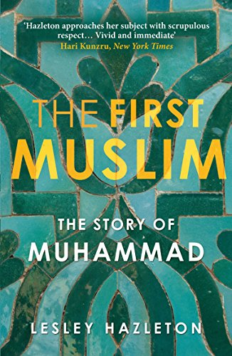 The First Muslim: The Story of Muhammad from Atlantic Books