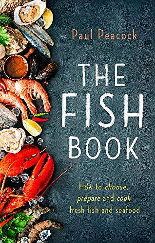 The Fish Book: How to choose, prepare and cook fresh fish and seafood from Robinson