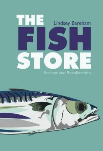 The Fish Store: Recipes and Recollections from Grub Street