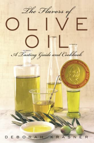 The Flavors of Olive Oil: A Tasting Guide and Cookbook from Simon & Schuster