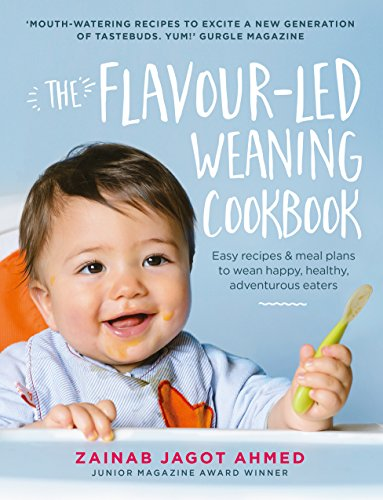 The Flavour-led Weaning Cookbook: Easy recipes & meal plans to wean happy, healthy, adventurous eaters from Ebury Press