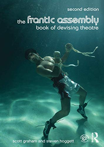 The Frantic Assembly Book of Devising Theatre from Routledge