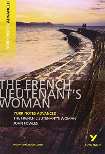 The French Lieutenant's Woman: York Notes Advanced from Longman